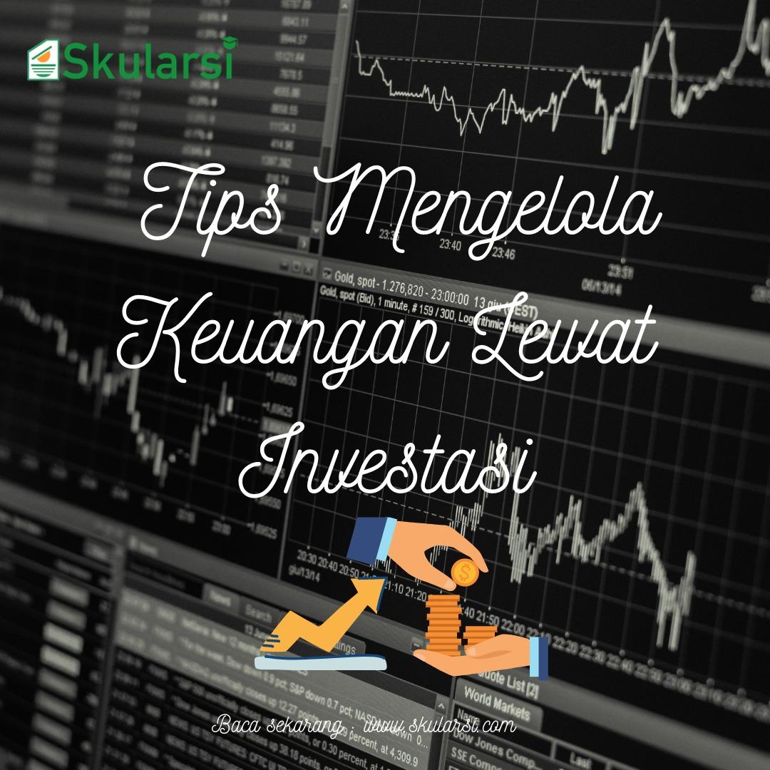 Tips Mengelola Keuangan Lewat Investasi